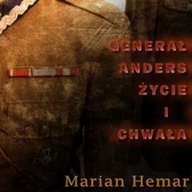 Generał Anders - życie i chwała